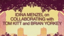 on Collaborating with Tom Kitt and Brian Yorkey/Idina Menzel