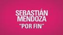 Por Fin (Lyric Video)/Sebastián Mendoza