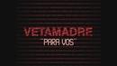 Para Vos (Lyric Video)/Vetamadre