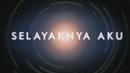 Selayaknya Aku (Lyric Video)/Aliff Aziz