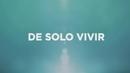 De Solo Vivir (Lyric Video)/Abel Pintos