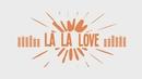La La Love (Official Lyric Video)/TP4Y