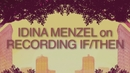 on Recording If/Then/Idina Menzel