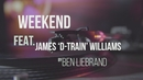 Weekend (Lyric) feat.James 'D-train' Williams/Ben Liebrand