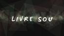 Livre Sou (Lyric Vídeo)/Glória Lima