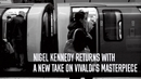 The New Four Seasons - Album Trailer/Nigel Kennedy