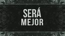 Será Mejor (Lyric Video)/Rozalen