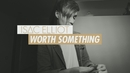 Worth Something (Lyric Video)/Isac Elliot