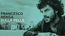 Sulla pelle (Lyric Video)/Francesco Renga