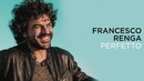 Perfetto (Lyric Video)/Francesco Renga