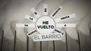 He Vuelto (Lyric Video)/El Barrio