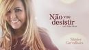 Não Vou Desistir (Lyric Video) feat.Matheus Aguiar/Shirley Carvalhaes