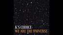 We Are the Universe (Still Video)/K's Choice
