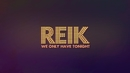 We Only Have Tonight (Lyric Video)/Reik