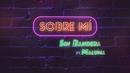 Sobre Mí (Lyric Video) feat.Maluma/Sin Bandera