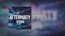 Afterparty (Still)/DYNA