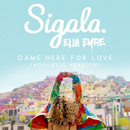 Came Here for Love (Acoustic)/Sigala & Ella Eyre
