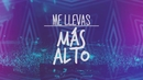 Me Llevas Más Alto (Lyric Video) feat.Alex Campos,Redimi2/DJ PV
