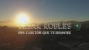 Una Canción Que Te Enamore (Lyric Video)/César Robles