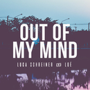 Out of My Mind/Luca Schreiner & Loé