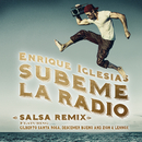 SUBEME LA RADIO (Salsa Remix) feat.Gilberto Santa Rosa,Descemer Bueno,Zion & Lennox/Enrique Iglesias