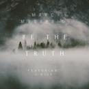 Be the Truth (Heartbreakz 2K17 Remix)/Marc Mysterio & J Rice