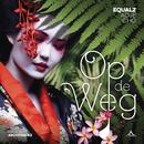 Op De Weg feat.Adje,Cho/Equalz