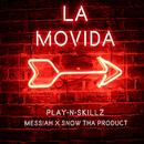 La Movida feat.Messiah,Snow Tha Product/Play-N-Skillz