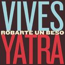 Robarte un Beso/Carlos Vives & Sebastian Yatra