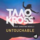 Untouchable feat.Christina Novelli/Taao Kross