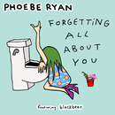Forgetting All About You feat.Blackbear/Phoebe Ryan