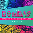 The Bombay (Remix EP) feat.Jayko/Francesca Maria
