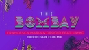 The Bombay (Drooid Dark Club Remix (Lyric video)) feat.Jayko/Francesca Maria