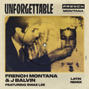 Unforgettable (Latin Remix) feat.Swae Lee/French Montana & J Balvin feat. Swae Lee
