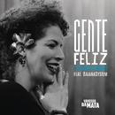Gente Feliz (Sinceridade) feat.BaianaSystem/Vanessa Da Mata