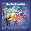 Fiesta Con Chispa/Héctor Fuentes