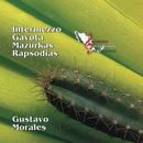 Intermezzo / Gavota / Mazurkas / Rapsodias/Gustavo Morales