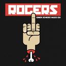 Einen Scheiss muss ich/Rogers
