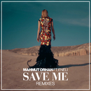 Save Me (Remixes) feat.Eneli/Mahmut Orhan