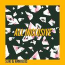 All Inclusive/Sliki & Hamuelos