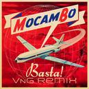 Basta! (VnG Remix)/MocamBo