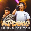 Coming for You/AJ x Deno