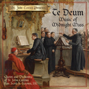 St. John Cantius Presents: Te Deum, Music of Midnight Mass/Choirs and Orchestra of St. John Cantius