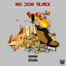 No Don (Remix) feat.Chip,Not3s/Lotto Boyzz