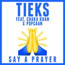 Say a Prayer feat.Chaka Khan,Popcaan/TIEKS