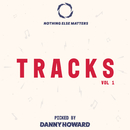 Nothing Else Matters Tracks, Vol. 1: Picked by Danny Howard/Various
