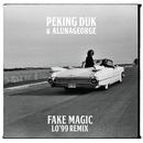 Fake Magic (LO'99 Remix)/Peking Duk & AlunaGeorge