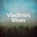 Vladimir's Blues/Michael Forster