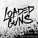 Unstoppable - EP/Loaded Guns