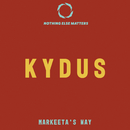 Markeeta's Way/Kydus